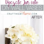Empty food jars and craft project creating a wall vase with them with text.