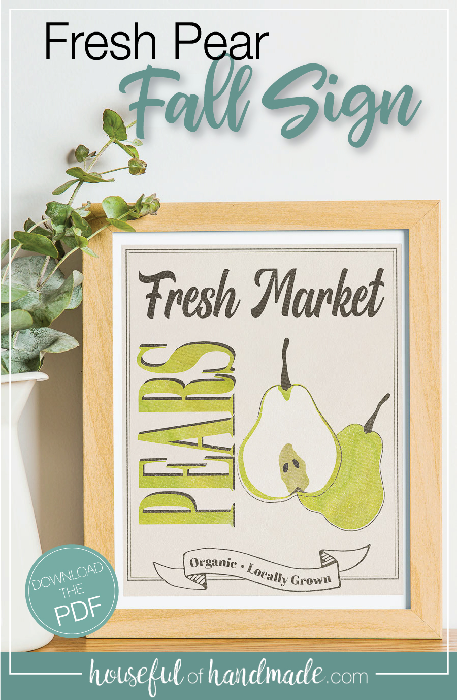 Fall market sign in a frame next to a vase of leaves with text overlay: Fresh Pear fall sign.