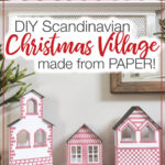 Two pictures of the Scandinavian paper Christmas village with text overlay.